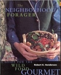 The Neighborhood Forager by Robert K. Henderson