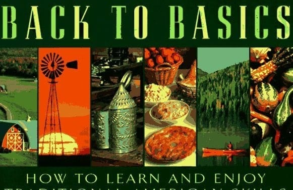 Reader's Digest Back To Basics: How to Learn and Enjoy Traditional American Skills