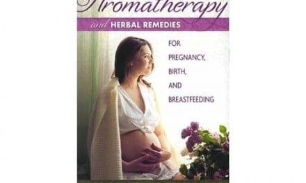 Aromatherapy & Herbal Remedies for Pregnancy, Birth, and Breastfeeding by Demetria Clark