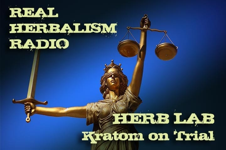 Show 131: Herb Lab – Dr. Michael Tierra – Kratom On Trial