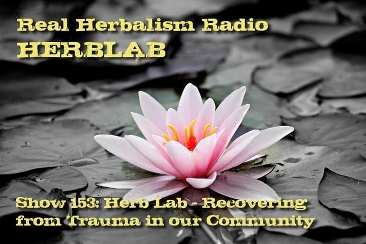 153.Herb Lab – Recovering from Trauma in our Community