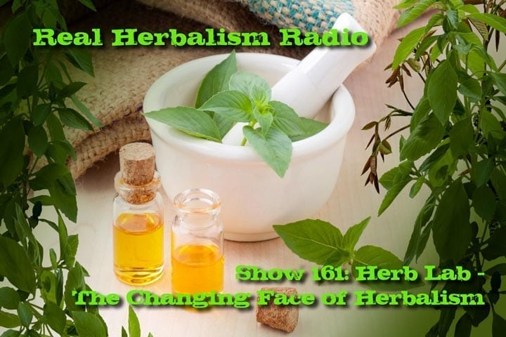 Show 161: Herb Lab – The Changing Face Of Herbalism