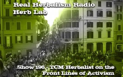 197.Herbalist on the Front Lines of Activism