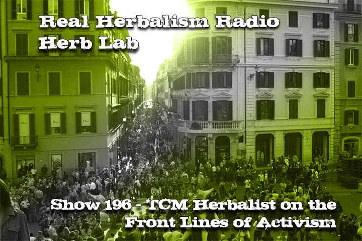 Herbalist On The Front Lines Of Activism – Herb Lab – Podcast Show 197