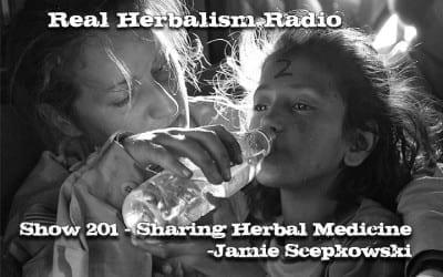 201.Sharing Herbal Medicine – Jamie Scepkowski