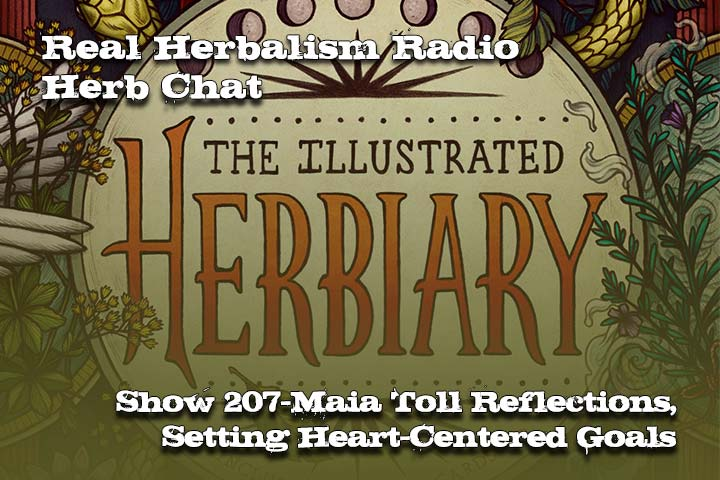207. Maia Toll Reflections, Setting Heart-Centered Goals: Herb Chat