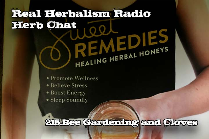 215.Bee Gardening and Cloves-Herb Chat