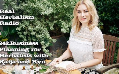 242.Business Planning for Herbalists with Katja and Ryn