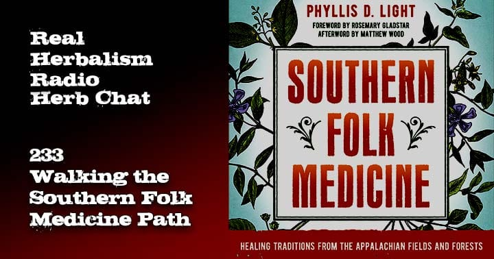 233.Walking the Southern Folk Medicine Path – Herb Chat